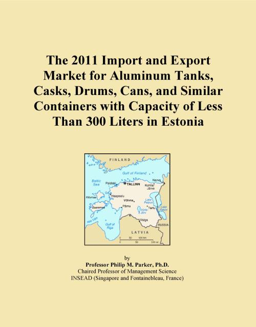 The 2011 Import and Export Market for Aluminum Tanks, Casks, Drums, Cans, and Similar Containers with Capacity of Less Than 300 Liters in Estonia - Product Image