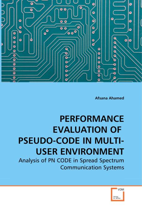 PERFORMANCE EVALUATION OF  PSEUDO-CODE IN MULTI-USER ENVIRONMENT. Edition No. 1 - Product Image