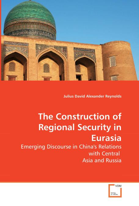 The Construction of Regional Security in Eurasia. Edition No. 1 - Product Image