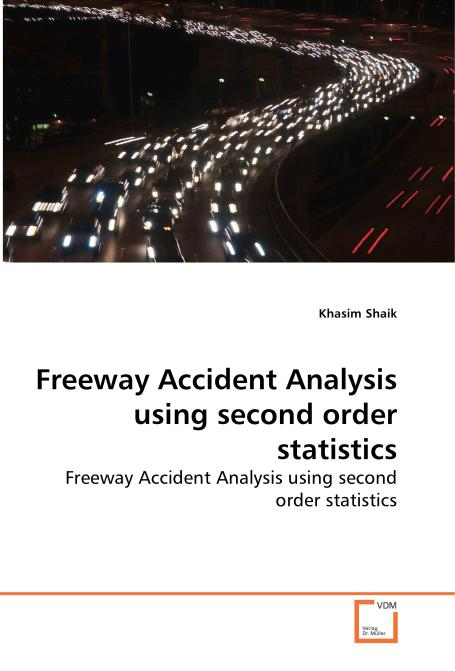 Freeway Accident Analysis using second order statistics. Edition No. 1 - Product Image