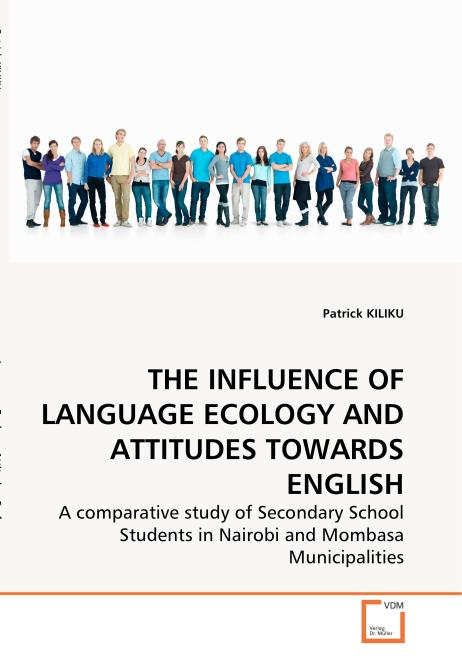 THE INFLUENCE OF LANGUAGE ECOLOGY AND ATTITUDES TOWARDS ENGLISH. Edition No. 1 - Product Image