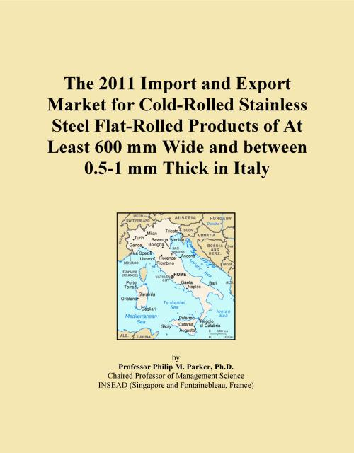 The 2011 Import and Export Market for Cold-Rolled Stainless Steel Flat-Rolled Products of At Least 600 mm Wide and between 0.5-1 mm Thick in Italy - Product Image