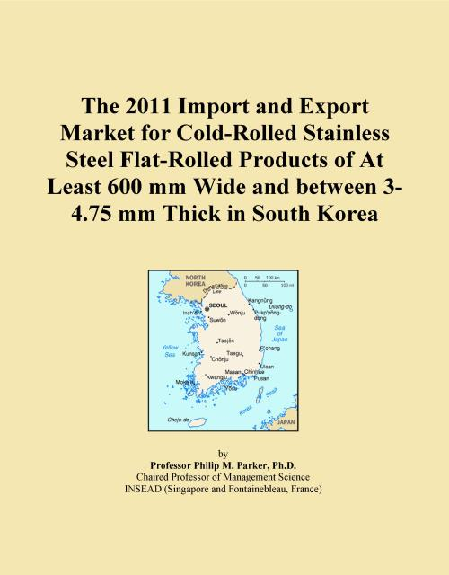 The 2011 Import and Export Market for Cold-Rolled Stainless Steel Flat-Rolled Products of At Least 600 mm Wide and between 3-4.75 mm Thick in South Korea - Product Image
