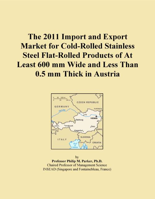 The 2011 Import and Export Market for Cold-Rolled Stainless Steel Flat-Rolled Products of At Least 600 mm Wide and Less Than 0.5 mm Thick in Austria - Product Image
