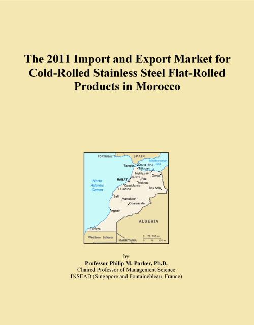 The 2011 Import and Export Market for Cold-Rolled Stainless Steel Flat-Rolled Products in Morocco - Product Image