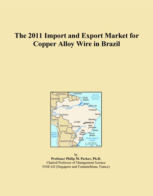 The 2011 Import and Export Market for Copper Alloy Wire in Brazil - Product Image
