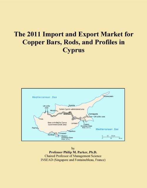 The 2011 Import and Export Market for Copper Bars, Rods, and Profiles in Cyprus - Product Image