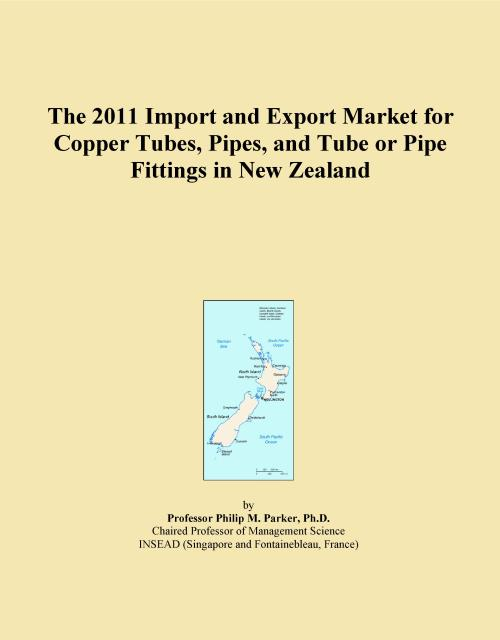 The 2011 Import and Export Market for Copper Tubes, Pipes, and Tube or Pipe Fittings in New Zealand - Product Image