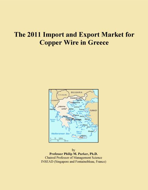 The 2011 Import and Export Market for Copper Wire in Greece - Product Image