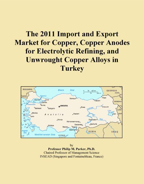 The 2011 Import and Export Market for Copper, Copper Anodes for Electrolytic Refining, and Unwrought Copper Alloys in Turkey - Product Image