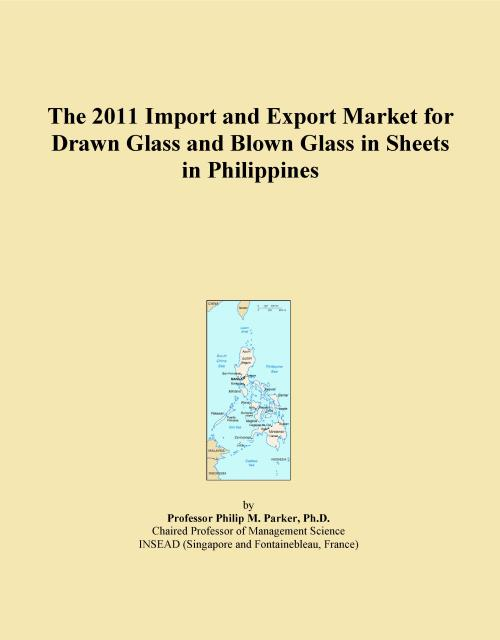 The 2011 Import and Export Market for Drawn Glass and Blown Glass in Sheets in Philippines - Product Image