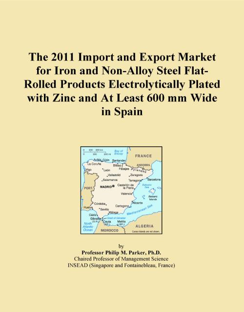 The 2011 Import and Export Market for Iron and Non-Alloy Steel Flat-Rolled Products Electrolytically Plated with Zinc and At Least 600 mm Wide in Spain - Product Image