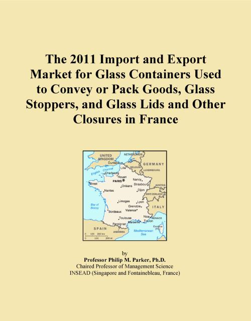 The 2011 Import and Export Market for Glass Containers Used to Convey or Pack Goods, Glass Stoppers, and Glass Lids and Other Closures in France - Product Image