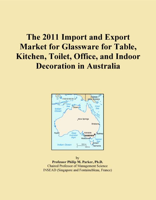The 2011 Import and Export Market for Glassware for Table, Kitchen, Toilet, Office, and Indoor Decoration in Australia - Product Image
