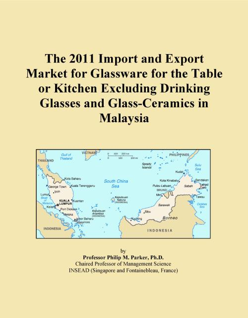 The 2011 Import and Export Market for Glassware for the Table or Kitchen Excluding Drinking Glasses and Glass-Ceramics in Malaysia - Product Image