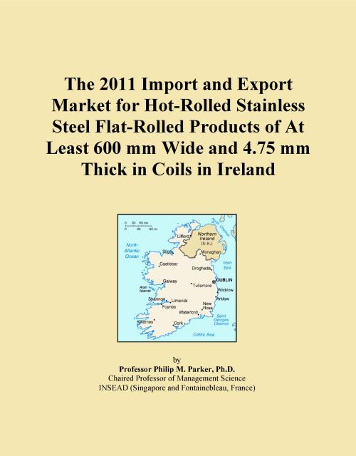 The 2011 Import and Export Market for Hot-Rolled Stainless Steel Flat-Rolled Products of At Least 600 mm Wide and 4.75 mm Thick in Coils in Ireland - Product Image