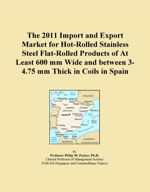 The 2011 Import and Export Market for Hot-Rolled Stainless Steel Flat-Rolled Products of At Least 600 mm Wide and between 3-4.75 mm Thick in Coils in Spain - Product Image