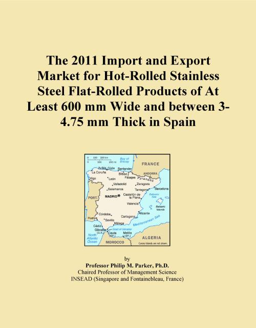 The 2011 Import and Export Market for Hot-Rolled Stainless Steel Flat-Rolled Products of At Least 600 mm Wide and between 3-4.75 mm Thick in Spain - Product Image
