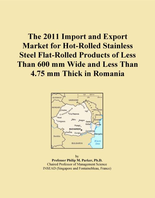 The 2011 Import and Export Market for Hot-Rolled Stainless Steel Flat-Rolled Products of Less Than 600 mm Wide and Less Than 4.75 mm Thick in Romania - Product Image