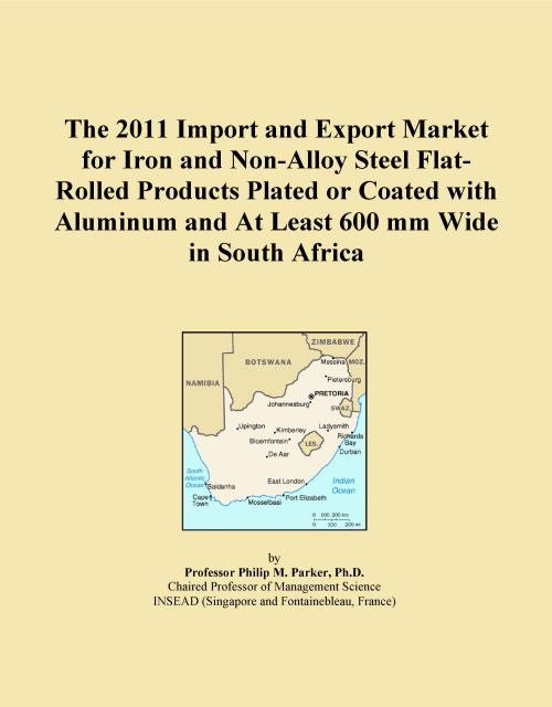 The 2011 Import and Export Market for Iron and Non-Alloy Steel Flat-Rolled Products Plated or Coated with Aluminum and At Least 600 mm Wide in South Africa - Product Image