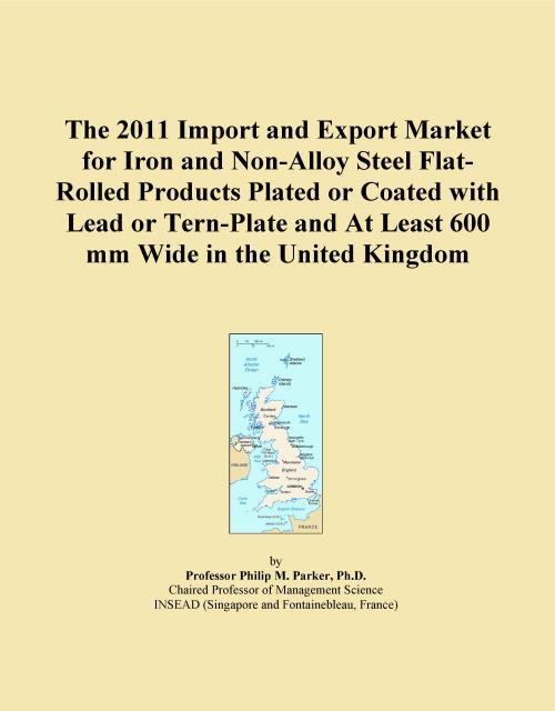 The 2011 Import and Export Market for Iron and Non-Alloy Steel Flat-Rolled Products Plated or Coated with Lead or Tern-Plate and At Least 600 mm Wide in the United Kingdom - Product Image