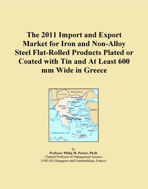 The 2011 Import and Export Market for Iron and Non-Alloy Steel Flat-Rolled Products Plated or Coated with Tin and At Least 600 mm Wide in Greece - Product Image
