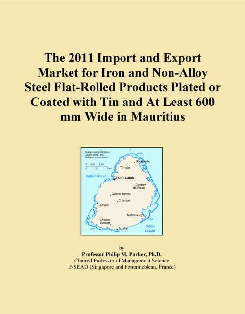 The 2011 Import and Export Market for Iron and Non-Alloy Steel Flat-Rolled Products Plated or Coated with Tin and At Least 600 mm Wide in Mauritius - Product Image
