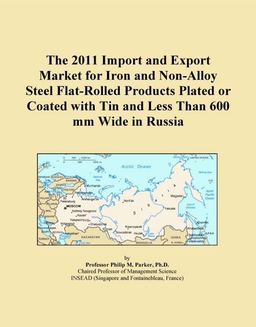The 2011 Import and Export Market for Iron and Non-Alloy Steel Flat-Rolled Products Plated or Coated with Tin and Less Than 600 mm Wide in Russia - Product Image