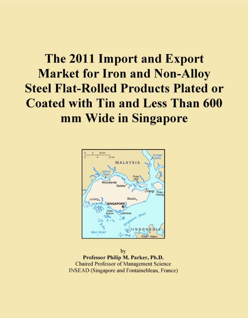 The 2011 Import and Export Market for Iron and Non-Alloy Steel Flat-Rolled Products Plated or Coated with Tin and Less Than 600 mm Wide in Singapore - Product Image