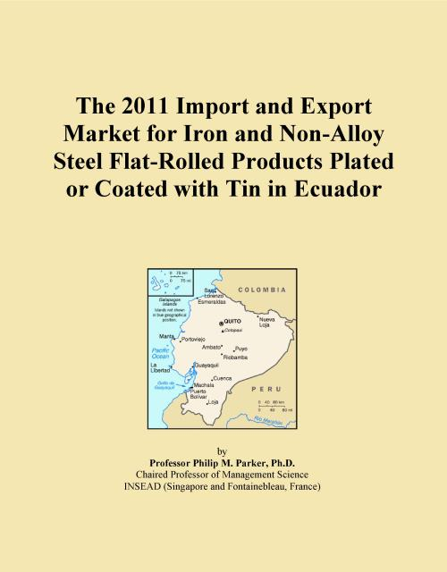 The 2011 Import and Export Market for Iron and Non-Alloy Steel Flat-Rolled Products Plated or Coated with Tin in Ecuador - Product Image