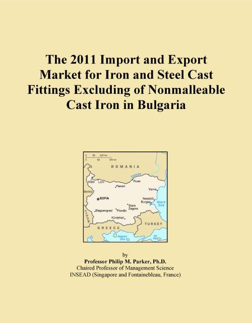 The 2011 Import and Export Market for Iron and Steel Cast Fittings Excluding of Nonmalleable Cast Iron in Bulgaria - Product Image