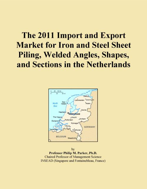 The 2011 Import and Export Market for Iron and Steel Sheet Piling, Welded Angles, Shapes, and Sections in the Netherlands - Product Image