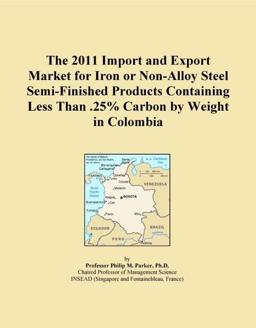 The 2011 Import and Export Market for Iron or Non-Alloy Steel Semi-Finished Products Containing Less Than .25% Carbon by Weight in Colombia - Product Image