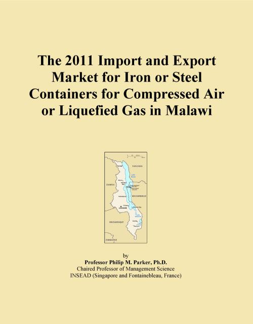 The 2011 Import and Export Market for Iron or Steel Containers for Compressed Air or Liquefied Gas in Malawi - Product Image