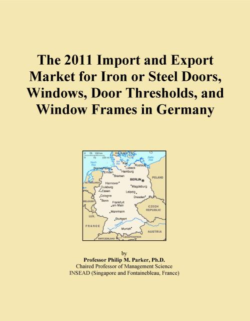 The 2011 Import and Export Market for Iron or Steel Doors, Windows, Door Thresholds, and Window Frames in Germany - Product Image