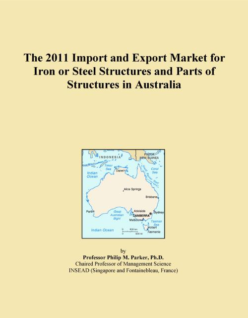 The 2011 Import and Export Market for Iron or Steel Structures and Parts of Structures in Australia - Product Image