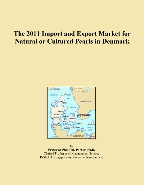 The 2011 Import and Export Market for Natural or Cultured Pearls in Denmark - Product Image