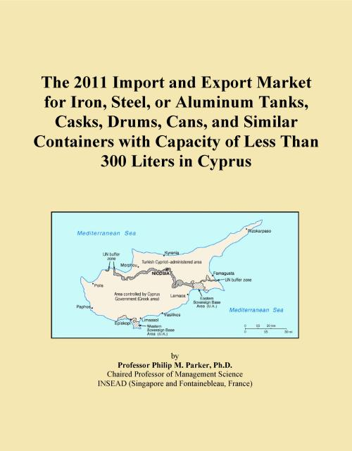 The 2011 Import and Export Market for Iron, Steel, or Aluminum Tanks, Casks, Drums, Cans, and Similar Containers with Capacity of Less Than 300 Liters in Cyprus - Product Image