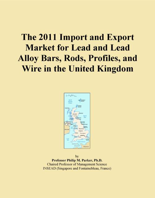 The 2011 Import and Export Market for Lead and Lead Alloy Bars, Rods, Profiles, and Wire in the United Kingdom - Product Image