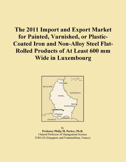 The 2011 Import and Export Market for Painted, Varnished, or Plastic-Coated Iron and Non-Alloy Steel Flat-Rolled Products of At Least 600 mm Wide in Luxembourg - Product Image