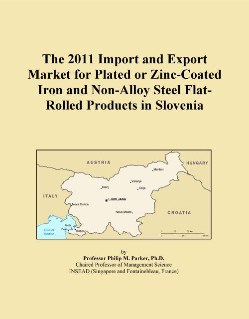 The 2011 Import and Export Market for Plated or Zinc-Coated Iron and Non-Alloy Steel Flat-Rolled Products in Slovenia - Product Image