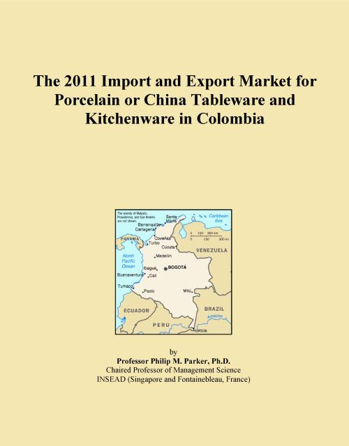 The 2011 Import and Export Market for Porcelain or China Tableware and Kitchenware in Colombia - Product Image