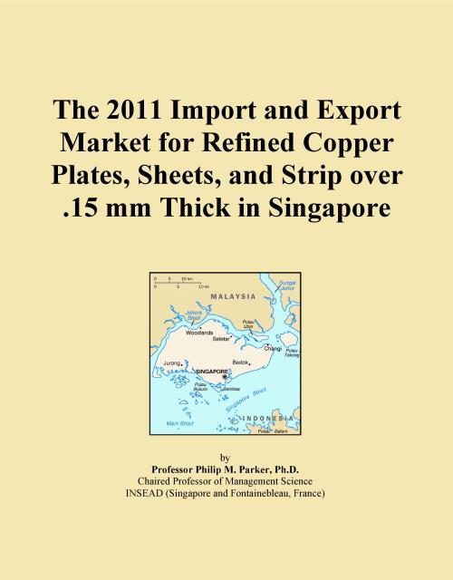 The 2011 Import and Export Market for Refined Copper Plates, Sheets, and Strip over .15 mm Thick in Singapore - Product Image