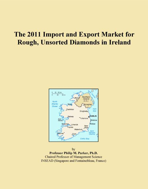 The 2011 Import and Export Market for Rough, Unsorted Diamonds in Ireland - Product Image