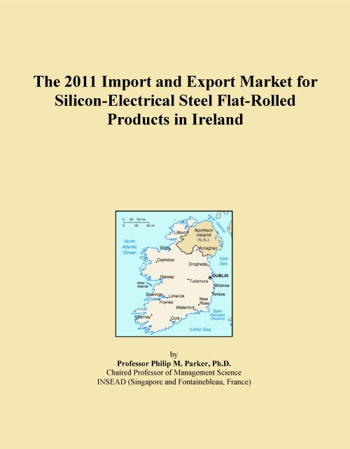 The 2011 Import and Export Market for Silicon-Electrical Steel Flat-Rolled Products in Ireland - Product Image