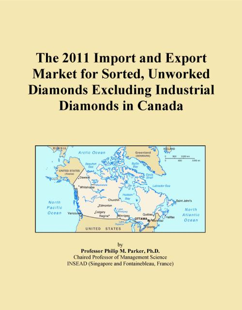 The 2011 Import and Export Market for Sorted, Unworked Diamonds Excluding Industrial Diamonds in Canada - Product Image