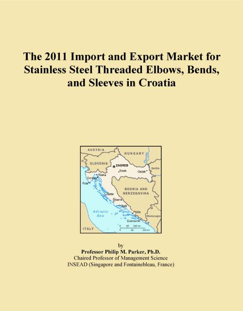 The 2011 Import and Export Market for Stainless Steel Threaded Elbows, Bends, and Sleeves in Croatia - Product Image