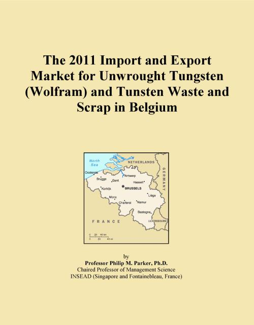 The 2011 Import and Export Market for Unwrought Tungsten (Wolfram) and Tunsten Waste and Scrap in Belgium - Product Image