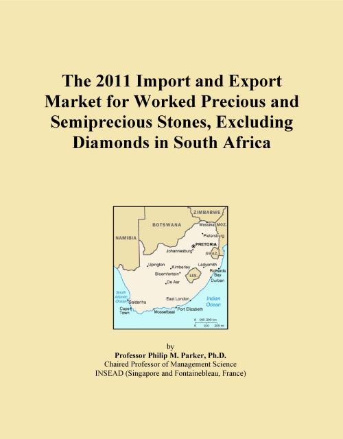 The 2011 Import and Export Market for Worked Precious and Semiprecious Stones, Excluding Diamonds in South Africa - Product Image