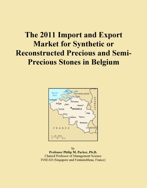 The 2011 Import and Export Market for Synthetic or Reconstructed Precious and Semi-Precious Stones in Belgium - Product Image